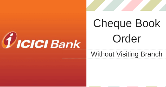घर बैठे ICICI Cheque Book Online Order करे